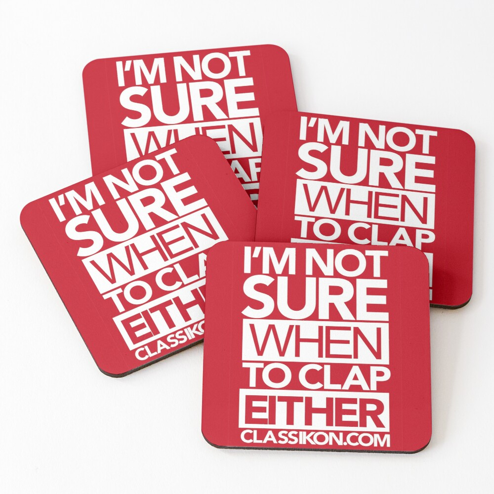 I'm not sure when to clap either - Red Coasters (Set of 4)
