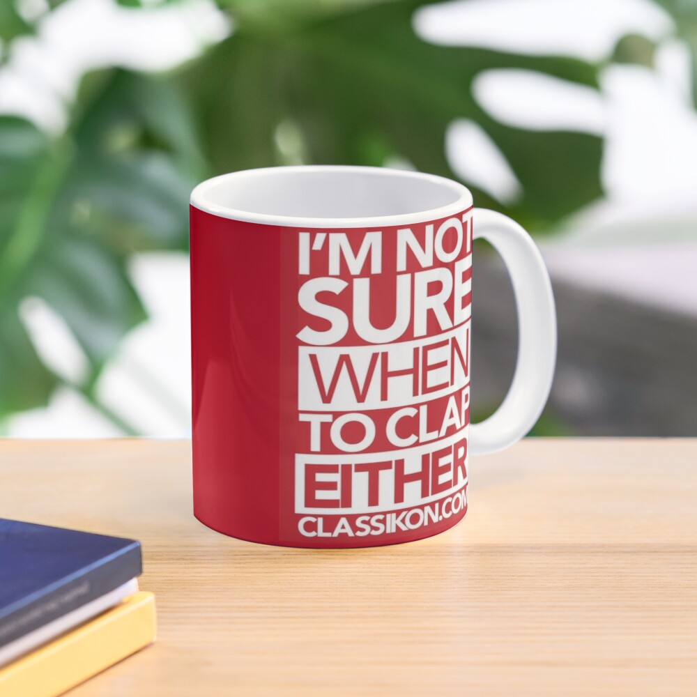 I'm not sure when to clap either - Red Mug