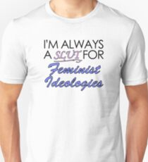 I'm Always a Slut For Feminist Ideologies T-Shirt
