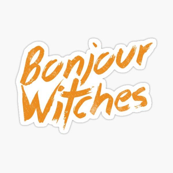 Bonjour Witches | Halloween Sarcasm Sticker