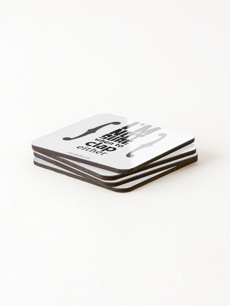 Alternate view of I'm not sure when to clap either - strings Coasters (Set of 4)