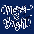 White Chirstmas Saying, Merry and Bright by DoubleBrush