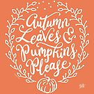 Autumn Leaves & Pumpkins Please Fall Quote by DoubleBrush