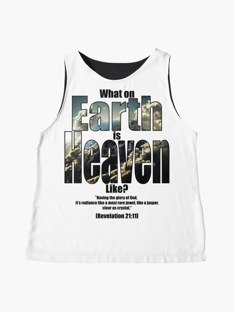 Alternate view of What on earth is heaven like? Sleeveless Top