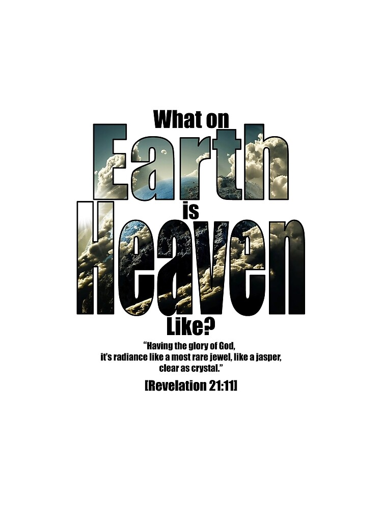 What on earth is heaven like? by andyrenard