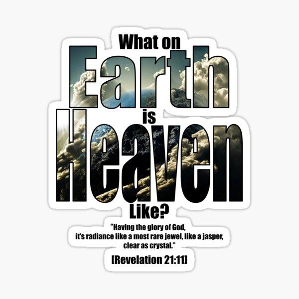 What on earth is heaven like? Sticker