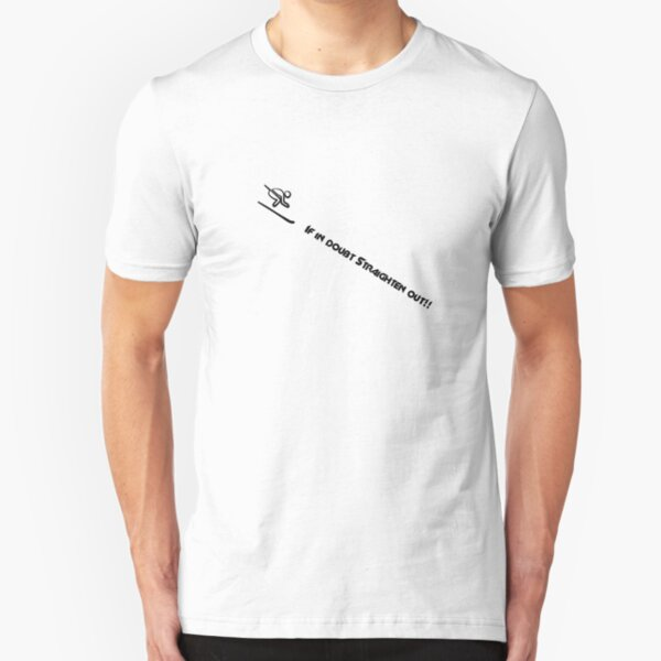 If in doubt Slim Fit T-Shirt