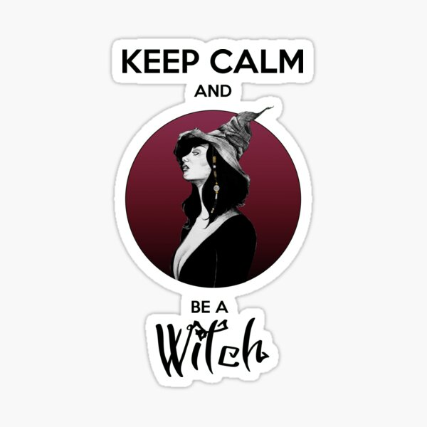 Keep Calm and be a Witch Sticker