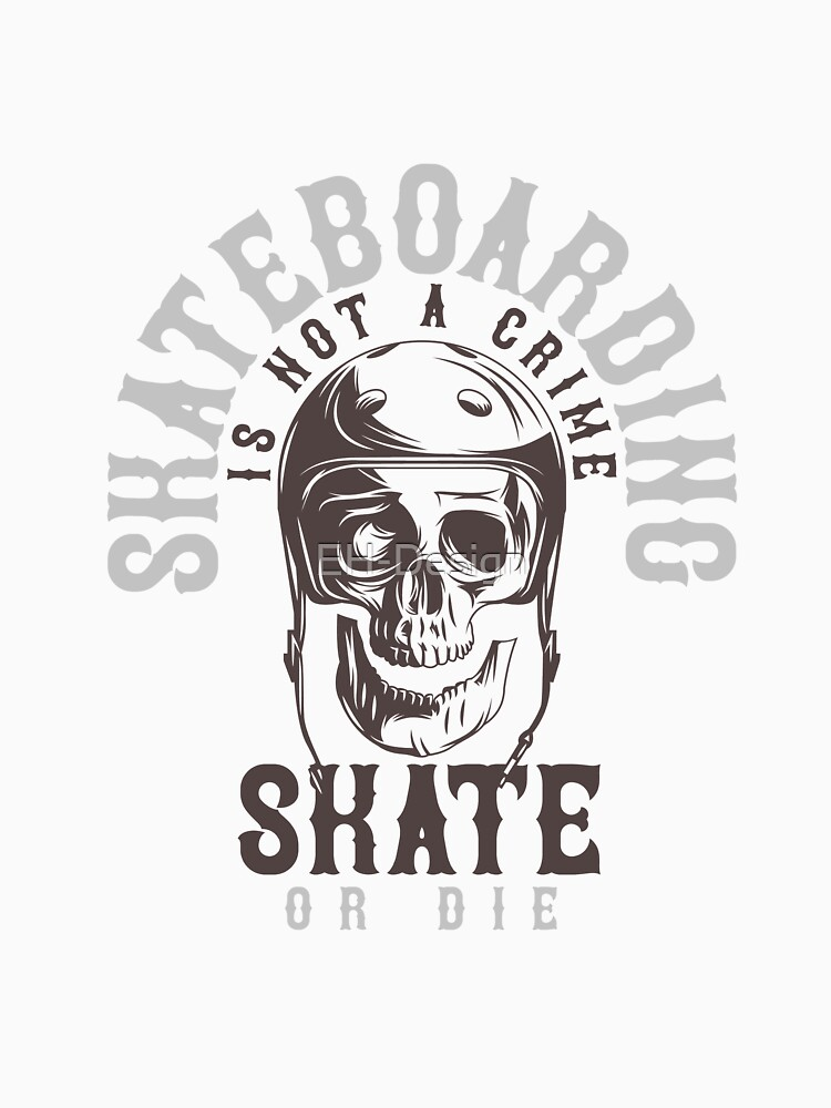 Skateboard is not a Crime von EH-Design