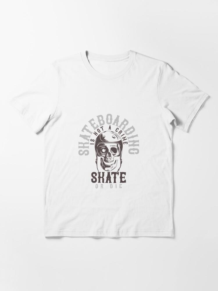 Alternative Ansicht von Skateboard is not a Crime Essential T-Shirt