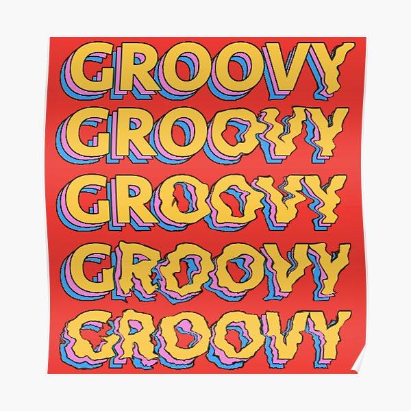 groovy distorted - vintage theme Poster