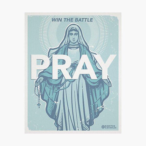 Win the Battle - Pray Photographic Print