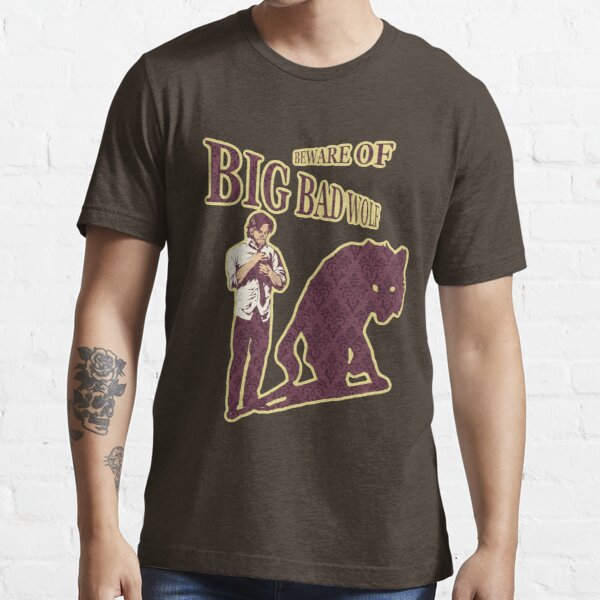 Beware of Big Bad Wolf Essential T-Shirt