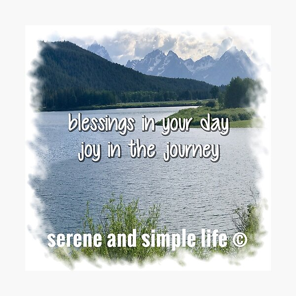 blessings in your day   joy in the journey tote Photographic Print