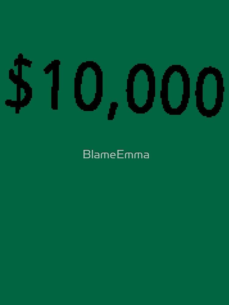 $10, 000. by BlameEmma