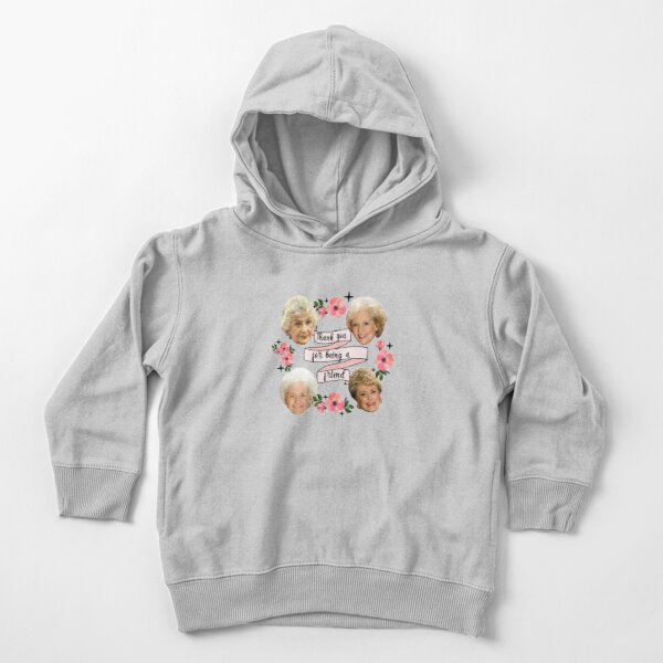 thank you for being a friend Toddler Pullover Hoodie