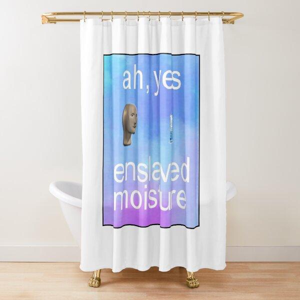 ah yes enslaved moisture meme Shower Curtain