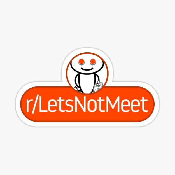 Subreddit Lets Not Meet Sticker By Artsylab Redbubble Lets not meet again | tinder horror experience true story r/letsnotmeet. subreddit lets not meet sticker by artsylab redbubble