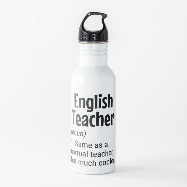 English Teacher, Same As A Normal Teacher But Much Cooler, Teacher Gift, Educator Gift Idea Water Bottle