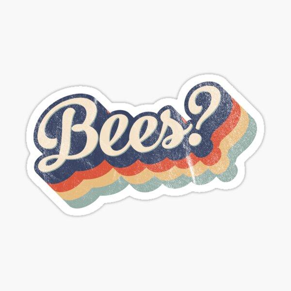 Bees? Sticker