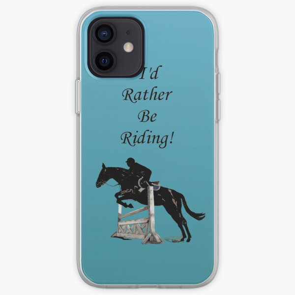 I'd Rather Be Riding! Equestrian Horse iPhone Soft Case
