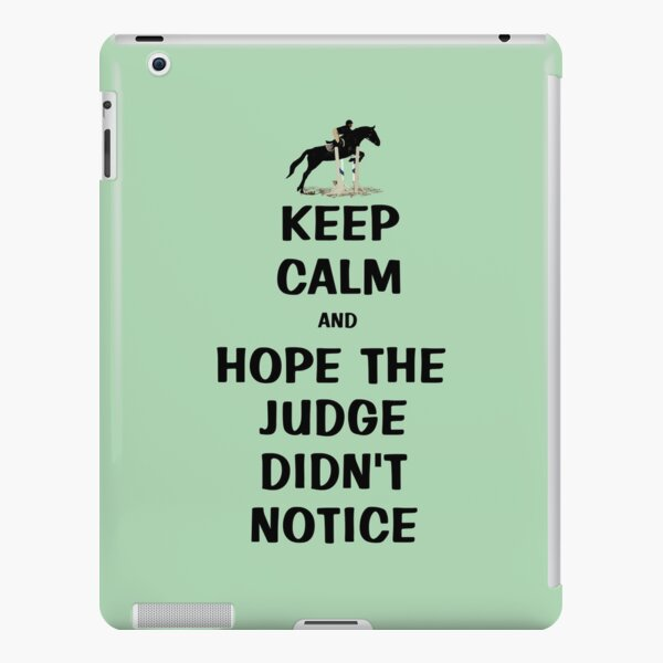 Keep Calm & Hope The Judge Didn't Notice Equestrian Gifts iPad Snap Case