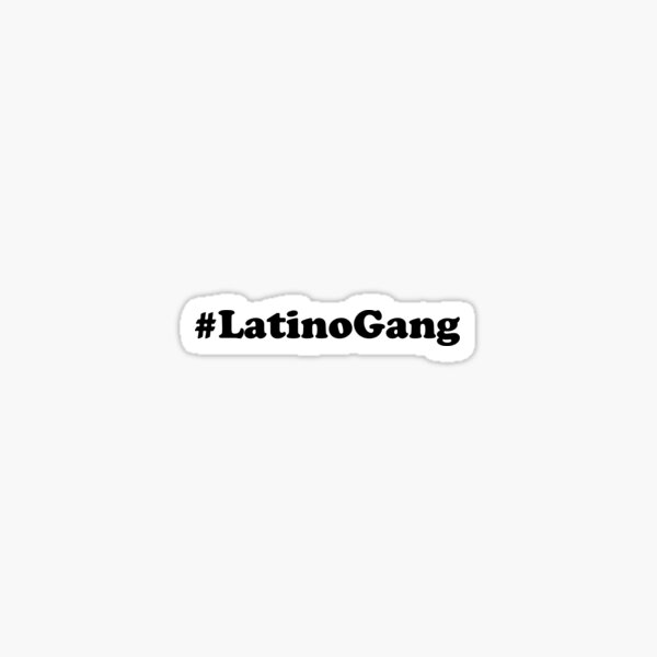 Latino Gang Sticker