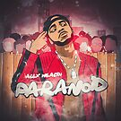 Alex Wealth - Paranoid Cover Art for Merchandise  by iamtruwealth