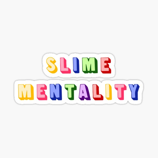 Slime Mentality Sticker