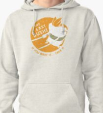 The Last Sushi Pullover Hoodie
