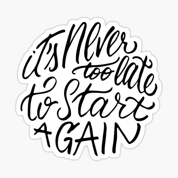 It's never too late to start again - Aerosmith Quote Sticker