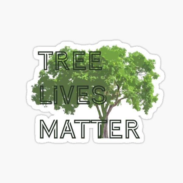 tree lives matter Sticker
