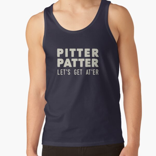 Pitter Patter - Let's Get At'er Cream Edition  Tank Top
