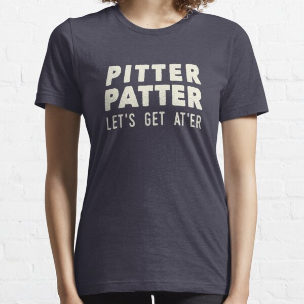 Pitter Patter - Let's Get At'er Cream Edition T-shirt essentiel