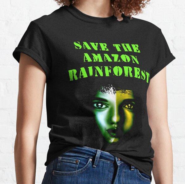 Save the Amazon rainforest. Tropical ecosystem protection activism. Classic T-Shirt