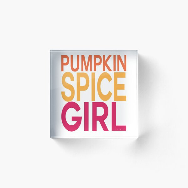 Pumpkin Spice Girl Acrylic Block