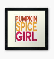 Pumpkin Spice Girl Framed Print