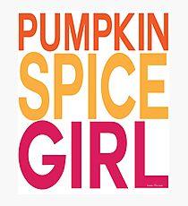 Pumpkin Spice Girl Photographic Print
