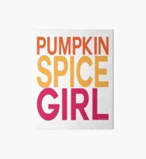 Pumpkin Spice Girl Art Board Print