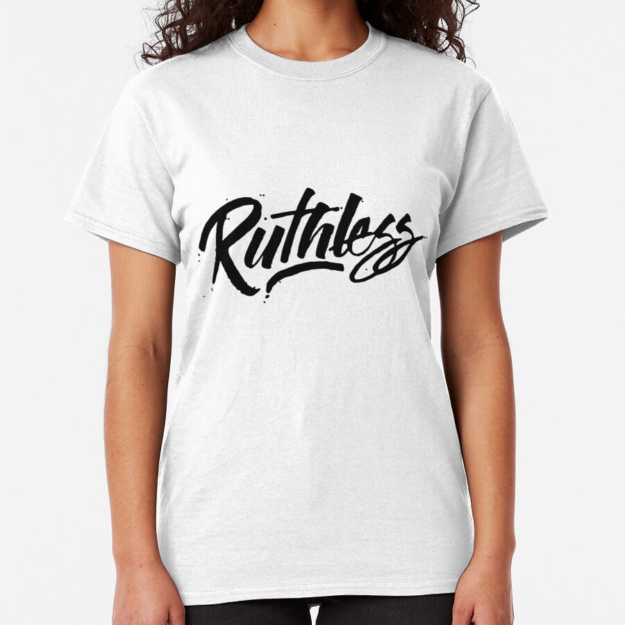 Ruthless Classic T-Shirt