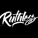 Ruthless by premedito
