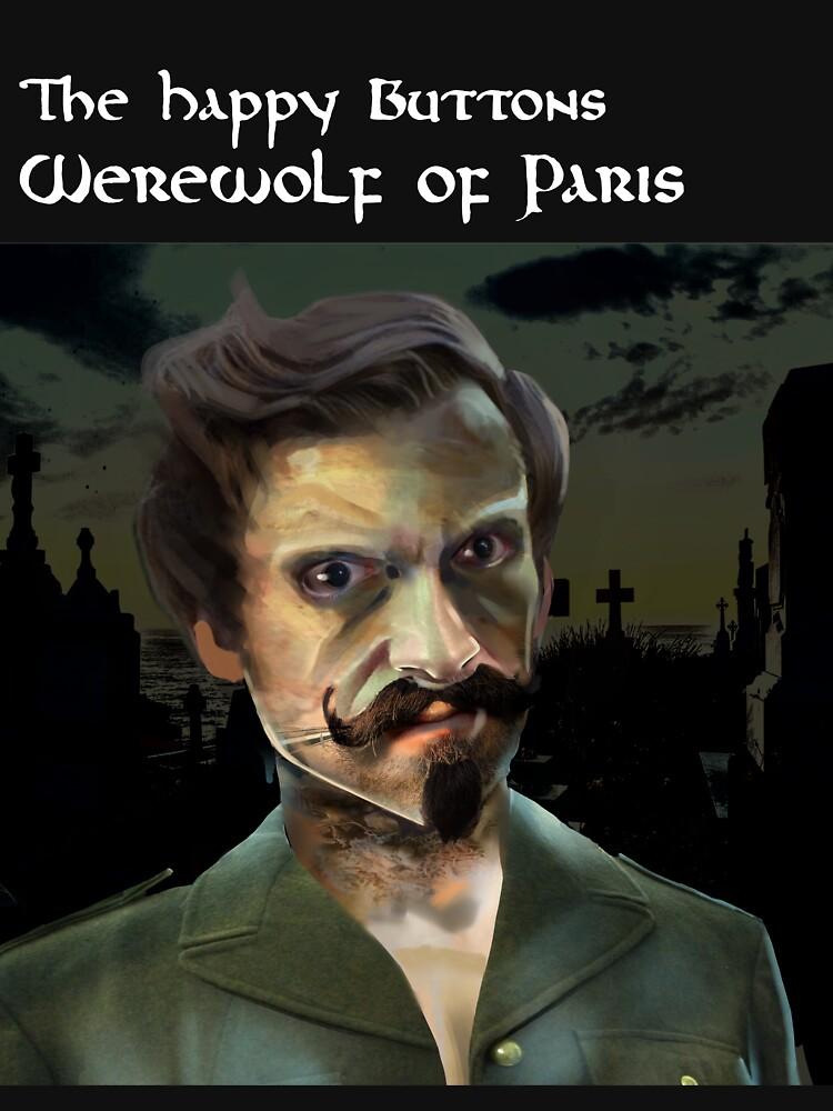 The Happy Buttons - Werewolf of Paris by handfetisch