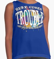 Here comes TROUBLE | Trouble maker warning! Sleeveless Top