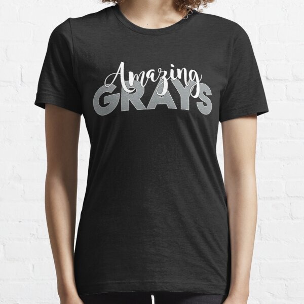 Amazing Grays Grey Hair and 50 Essential T-Shirt