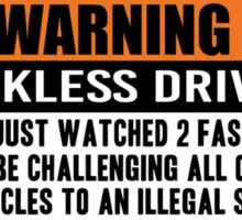 Warning - 2 fast 2 furious Sticker
