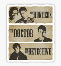 The Hunters, The Doctor and The Detective  Sticker