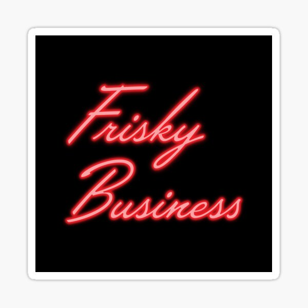 Frisky Business - Risky Business Sticker
