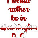 Would you rather be in the Washington D.C.? by coleenp7