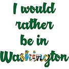 Would you rather be in the Washington? by coleenp7