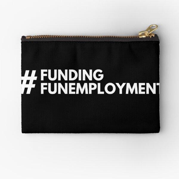 #FundingFunemployment Zipper Pouch
